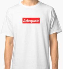 Adequate - Supreme Parody Classic T-Shirt