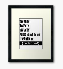 i wanna be [redacted] Framed Print