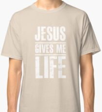 Jesus Gives Me Life - Christian Faith  Classic T-Shirt
