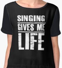 Singing Gives Me Life - Funny Singer  Women's Chiffon Top