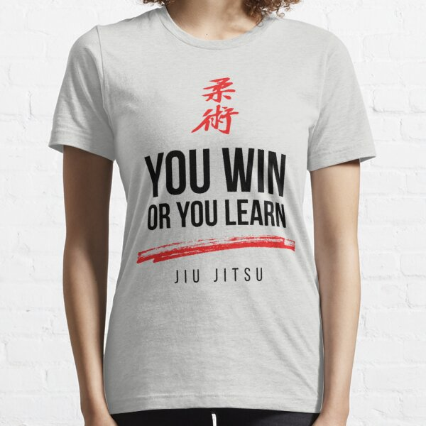 You Win or Your Learn Dark Jiu Jitsu Essential T-Shirt