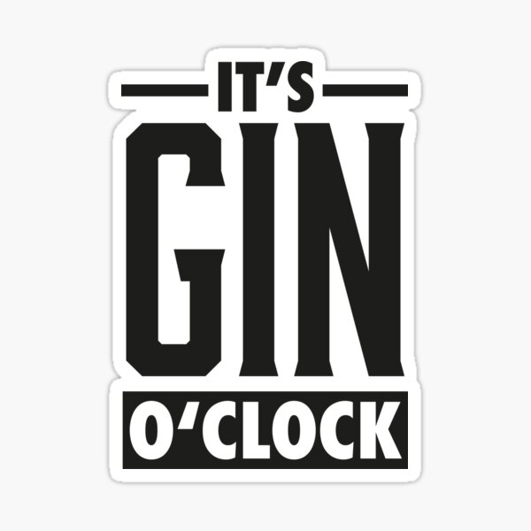 Gin o'clock / Gin  Sticker