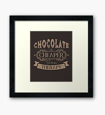 Chocolate is cheaper than therapy Framed Print