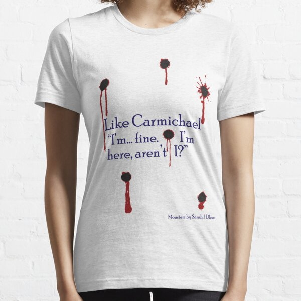 """I'm... fine.  I'm here, aren't I?"" Essential T-Shirt"
