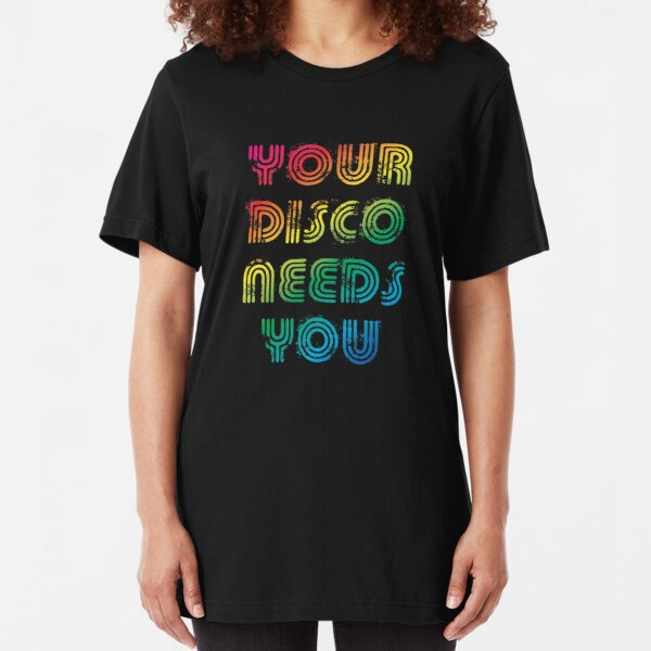 Your disco needs you Slim Fit T-Shirt