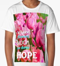 hope in nature, positive quote Long T-Shirt