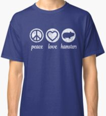 Peace Love Hamsters Classic T-Shirt