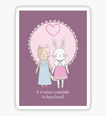 Love is never a mistake (rabbit and cat) Sticker