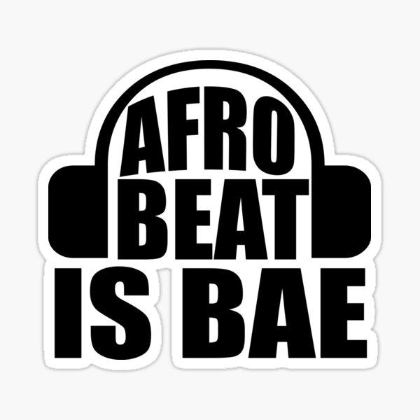 Afrobeat Is BAE Afrobeat Lovers Music Gift Sticker