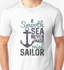 A Smooth Sea Never Made A Wise Sailor T-Shirt
