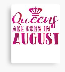 Queens Are Born In August Canvas Print