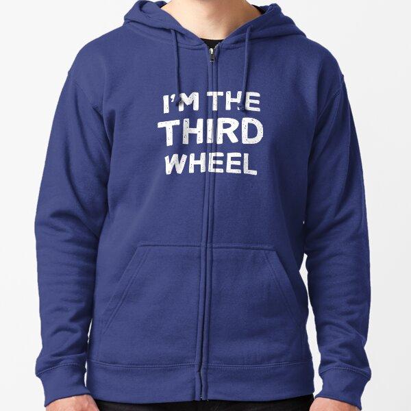 I'm The Third Wheel Zipped Hoodie