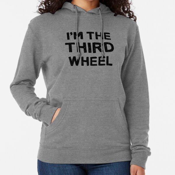 I'm The Third Wheel (Black Writing) Lightweight Hoodie