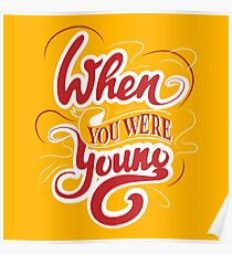 When you were young Poster