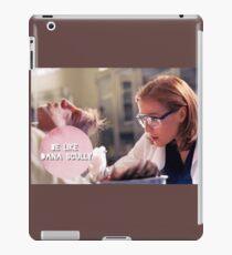 Be Like Dana iPad Case/Skin