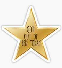 Got out of bed today Sticker