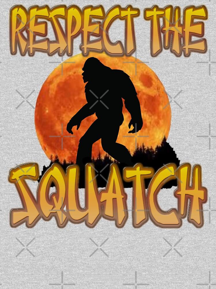 RESPECT THE SQUATCH by PapaSquatch