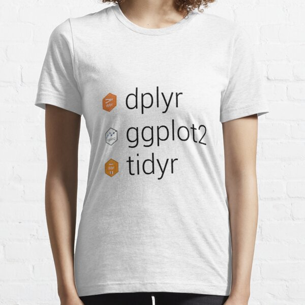 Tidyverse libraries: dplyr, ggplot2, tidyr Essential T-Shirt