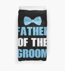 FATHER OF THE GROOM Duvet Cover