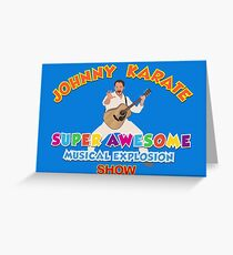 Johnny Karate Is Awesome! Greeting Card