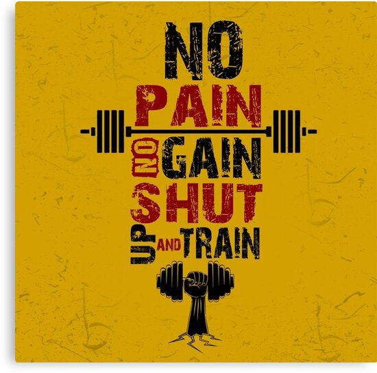 No Pain No Gain Shut Up And Train Fitness Gym Quotes Canvas Prints