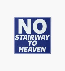No Stairway to Heaven Art Board