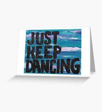 Just Keep Dancing Painting Greeting Card