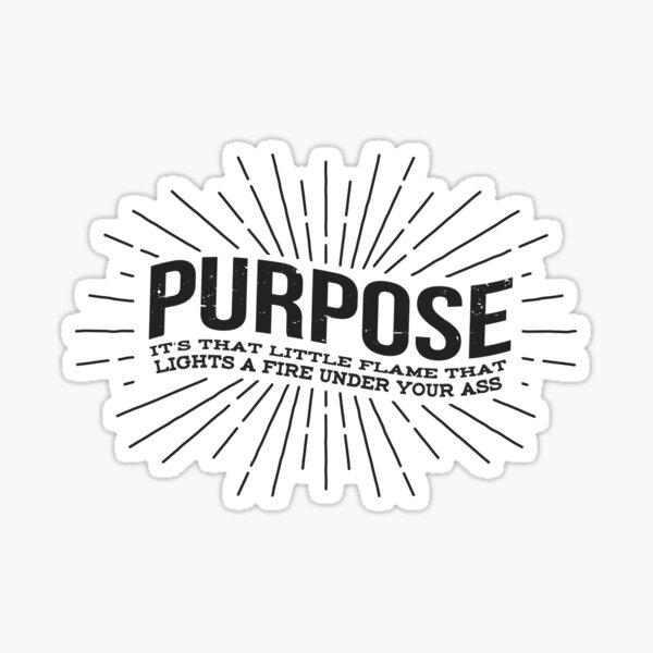 Purpose Sticker