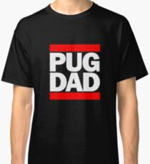 It's Like This PUG DAD DOG MOM DOGGY RAP Cool, Clever T-Shirt  Classic T-Shirt