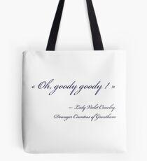 Goody Goody Tote Bag