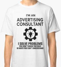 ADVERTISING CONSULTANT - NICE DESIGN 2017 Classic T-Shirt