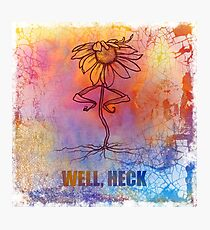"'Well Heck"" Indignant Flower Cartoon Photographic Print"