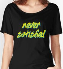 Never Satisfied - Gym Motivation Women's Relaxed Fit T-Shirt