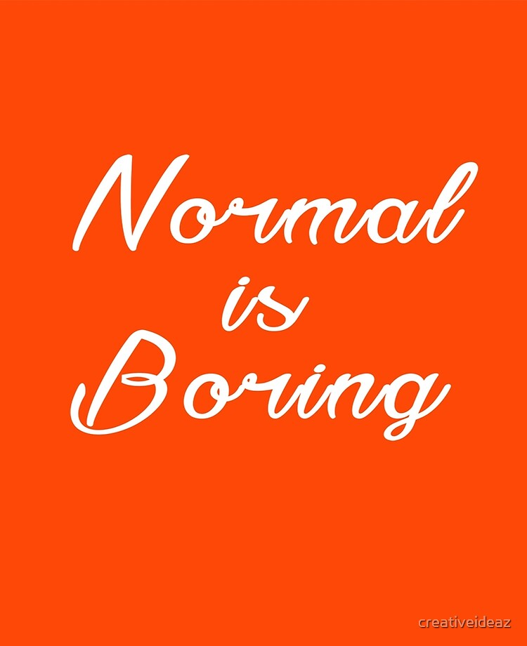 Normal Is Boring Daily Inspirational Quotes Ipad Case Skin By Creativeideaz Redbubble