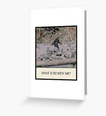Bigfoot - Have You Seen Me Greeting Card
