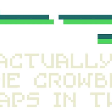 Actually, The Crowbar Snaps In Two - JonTron by ShirtWizard