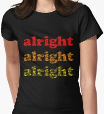 Alright Alright Alright - Matthew McConaughey : Black Women's Fitted T-Shirt