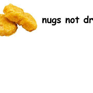 nugs not drugs by joelcross