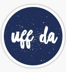 Uff Da! A Norwegian's favorite word Sticker