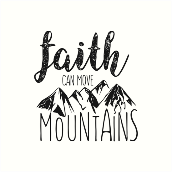 Quot Faith Can Move Mountains Matthew 17 20 Bible Verse
