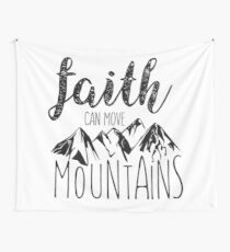 Faith Can Move Mountains - Matthew 17:20 - Bible Verse Wall Tapestry