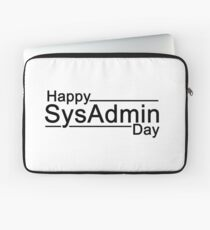 Happy SysAdmin Day Laptop Sleeve