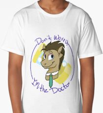 Don't worry I'm the Doctor Long T-Shirt