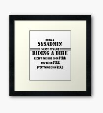 Being a SysAdmin Framed Print