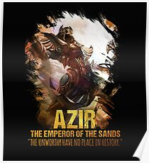 League of Legends AZIR - [The Emperor Of The Sand] Poster