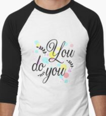 You do you Men's Baseball ¾ T-Shirt