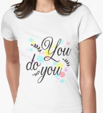 You do you Women's Fitted T-Shirt