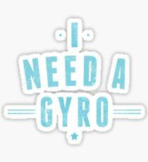 I Need A GYRO Greek Festival Design Sticker