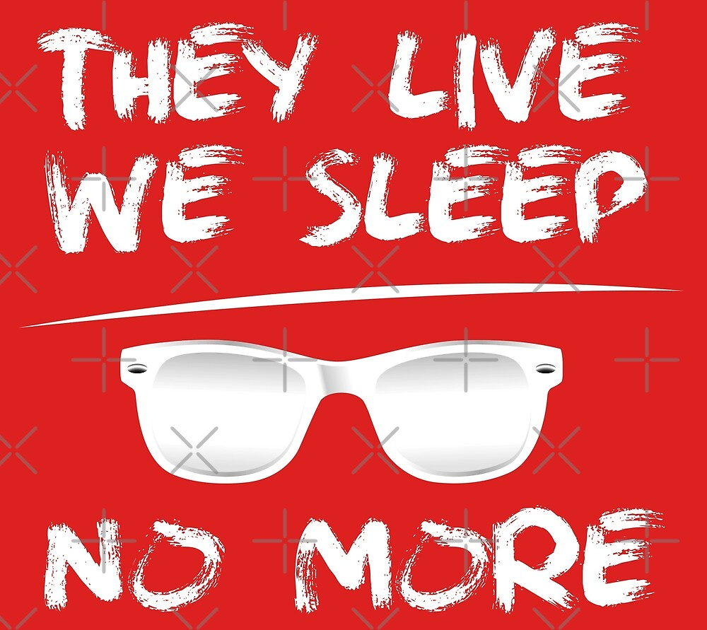 They Live We Sleep - NO MORE by CentipedeNation