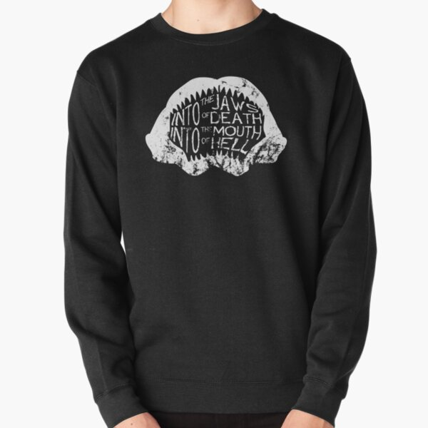 Into the Jaws of Death Into the Mouth of Hell Pullover Sweatshirt